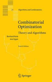 Combinatorial Optimization: Theory and Algorithms, Edition 4