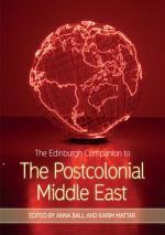 Edinburgh Companion to the Postcolonial Middle East