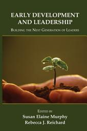 Early Development and Leadership: Building the Next Generation of Leaders