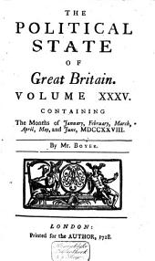 The Political State of Great Britain: Volume 35
