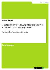 The trajectory of the Argentine piqueteros movement after the Argentinazo: An example of eroding social capital