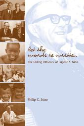 Let the Words be Written: The Lasting Influence of Eugene A. Nida