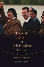 The Rise and Fall of Arab Presidents for Life PDF