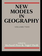 New Models in Geography: The Political-Economy Perspective