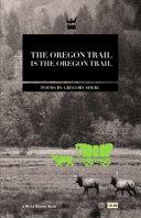 The Oregon Trail Is the Oregon Trail PDF