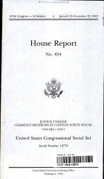 United States Congressional Serial Set, No. 14778, House Report No. 454, Justice Undone, Clemency Decisions in Clinton White House, V. 1-2