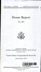 United States Congressional Serial Set  No  14778  House Report No  454  Justice Undone  Clemency Decisions in Clinton White House  V  1 2 PDF