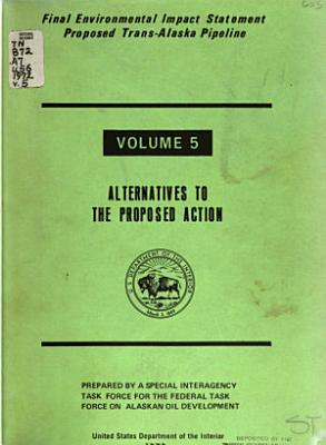 Final Environmental Impact Statement  Proposed Trans Alaska Pipeline  Alternatives to the proposed action PDF