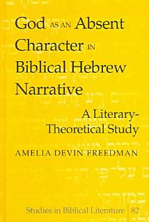 God as an Absent Character in Biblical Hebrew Narrative Book