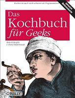 Das Kochbuch f  r Geeks PDF