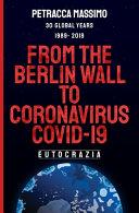 From the Berlin Wall to Coronavirus Covid -19