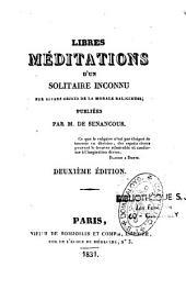 Libres méditations d'un solitaire inconnu, sur divers objets de la morale religieuse