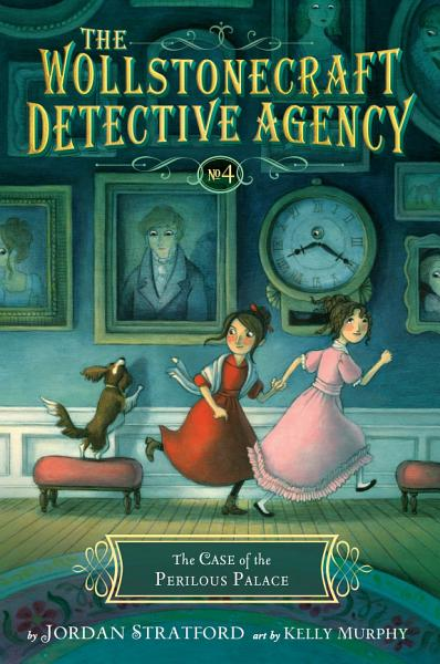 Download The Case of the Perilous Palace  The Wollstonecraft Detective Agency  Book 4  Book