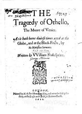 The Tragoedy of Othelo, The Moore of Venice: As it Hath Beene Diuerse Times Acted at the Globe, and at the Black-Friers; by His Maiesties Seruants