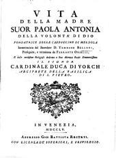 Vita della madre Suor Paola Antonia della Volontà di Dio ... incominciata dal ... D. T. Belloni proseguita, e terminata da Ferrante Orselli, etc. [With a portrait.]