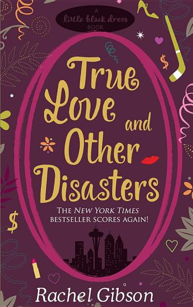Download True Love and Other Disasters Book