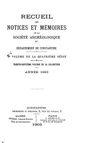 Recueil des notices et mémoires de la Société archéologique du département de Constantine: Volume37