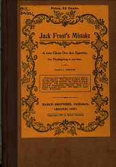 Jack Frost's Mistake: A Very Clever One Act Operetta, for Thanksgiving Or Any Time