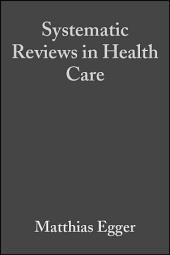 Systematic Reviews in Health Care: Meta-Analysis in Context, Edition 2