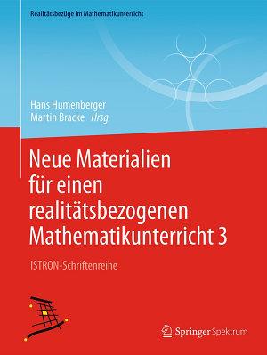 Neue Materialien f  r einen realit  tsbezogenen Mathematikunterricht 3 PDF