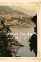 Between Salt Water and Holy Water  A History of Southern Italy PDF