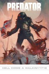 Predator: 1718/Hell Come Walkin'