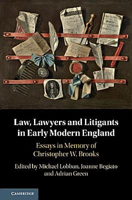 Law  Lawyers and Litigants in Early Modern England PDF