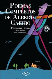Poemas Completos de Alberto Caeiro: Texto Integral com comentários