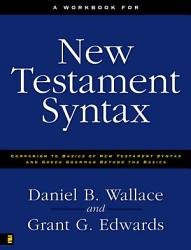 A Workbook For New Testament Syntax Book PDF