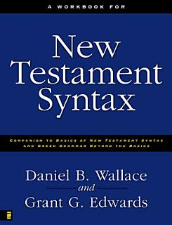 A Workbook for New Testament Syntax Book