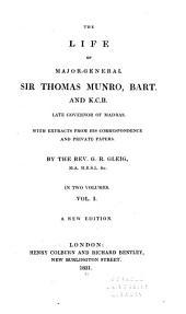 The Life of Major-General Sir Thomas Munro: Volume 1