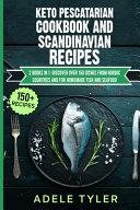 Keto Pescatarian Cookbook And Scandinavian Recipes PDF