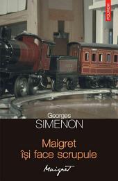 Maigret își face scrupule