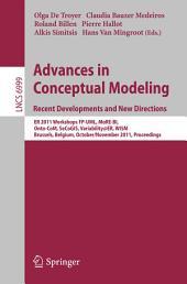 Advances in Conceptual Modeling. Recent Developments and New Directions: ER 2011 Workshops FP-UML, MoRE-BI, Onto-CoM, SeCoGIS, Variability@ER, WISM, Brussels, Belgium, October 31 - November 3, 2011
