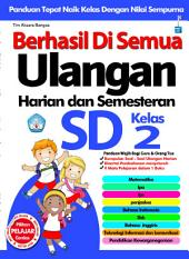 Berhasil Di Semua Ulangan Harian dan Semesteran SD Kelas 2: Panduan Tepat Naik Kelas Dengan Nilai Sempurna