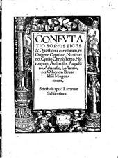 Confutatio Sophistices & Quaestionum curiosarum, ex Origen, Cypriano, ...