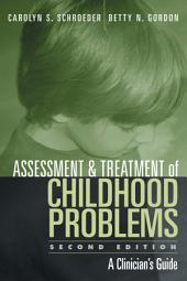 Assessment and Treatment of Childhood Problems, Second Edition: A Clinician's Guide, Edition 2