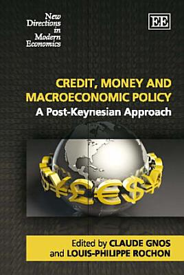 Credit  Money and Macroeconomic Policy
