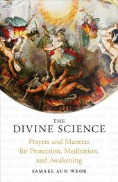 The Divine Science: Eternal Techniques of Authentic Mysticism