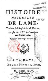 Histoire naturelle de l'ame, traduite de l'anglois de M. Charp, par feu M. H*** (Hunauld. Par La Mettrie)