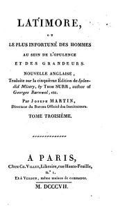Latimore, ou, Le plus infortuné des hommes au sein d'opulence et des grandeurs: nouvelle anglaise, Volume3