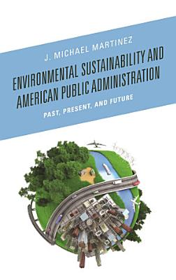 Environmental Sustainability and American Public Administration