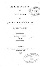 Memoirs of the Court of Elizabeth: Queen of England, Volume 2