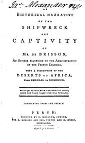 An historical narrative of the shipwreck and captivity of mr de Brisson. Transl