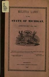 Militia Laws of the State of Michigan, Approved May 18th, 1846 ...