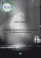 Culture, biologie et cognition - Le labyrinthe humain: Essai de philosophie