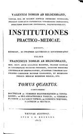 Institutiones practico-medicae: rudimenta nosologiae et therapiae specialis complectentes. Doctrinam de febribus exanthematicis et contagiosis ...