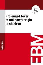 Prolonged fever of unknown origin in children