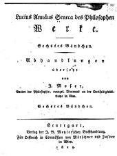 Lucius Annaus Seneca des philosophen Werke: Band 3,Teile 6-8