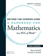 Beyond the Common Core: A Handbook for Mathematics in a PLC at WorkTM, High School
